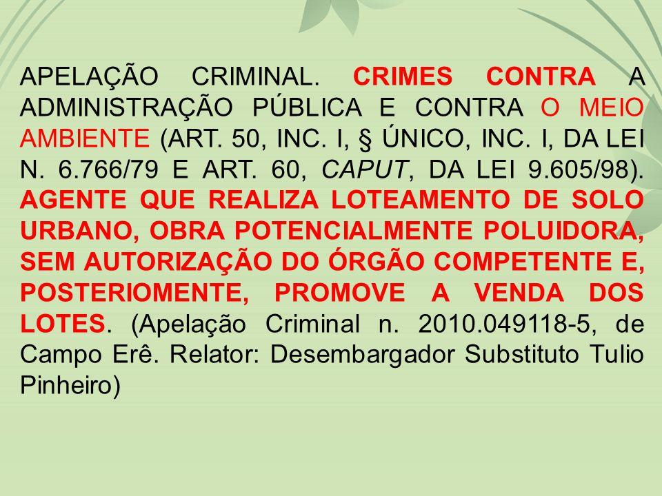 APELAÇÃO CRIMINAL.CRIMES CONTRA A ADMINISTRAÇÃO PÚBLICA E CONTRA O MEIO AMBIENTE (ART.
