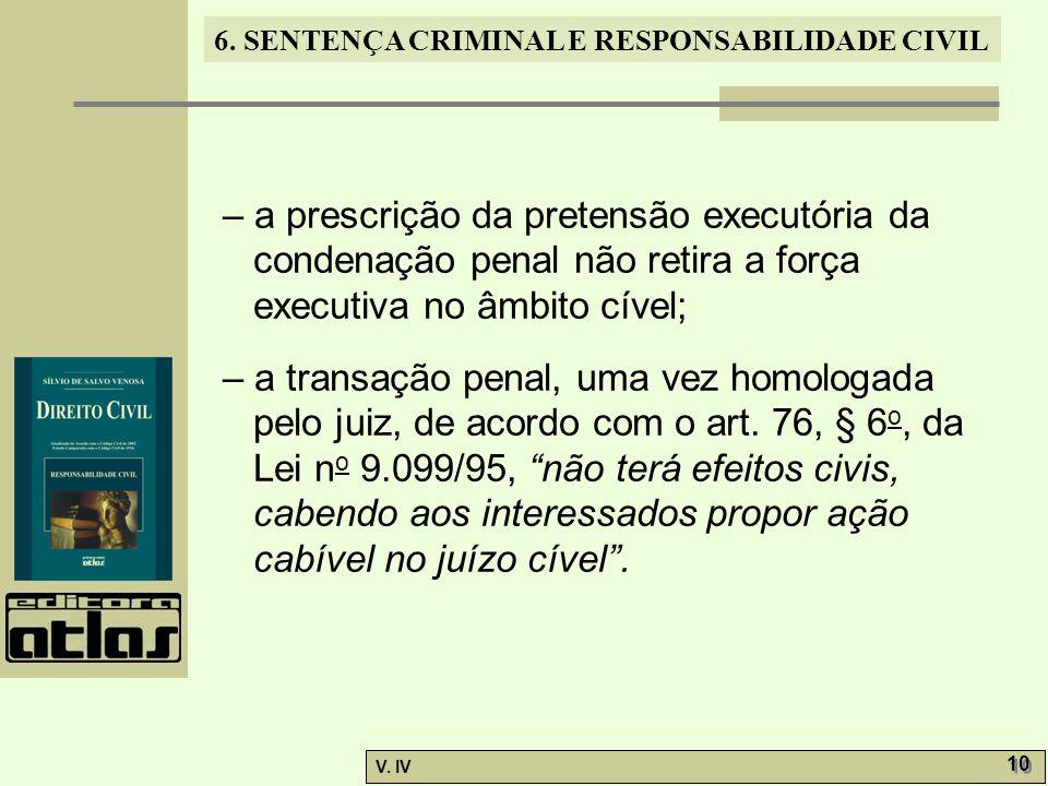 6. SENTENÇA CRIMINAL E RESPONSABILIDADE CIVIL V. IV 10 – a prescrição da pretensão executória da condenação penal não retira a força executiva no âmbi
