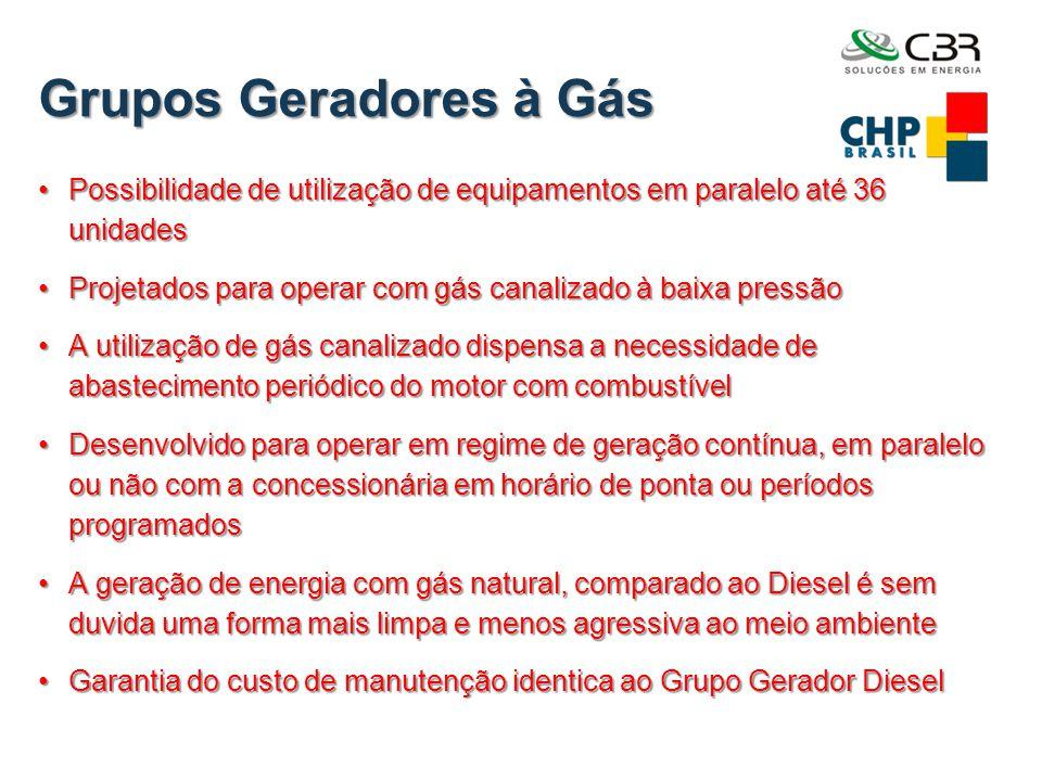 Grupos Geradores à Gás •Possibilidade de utilização de equipamentos em paralelo até 36 unidades •Projetados para operar com gás canalizado à baixa pre