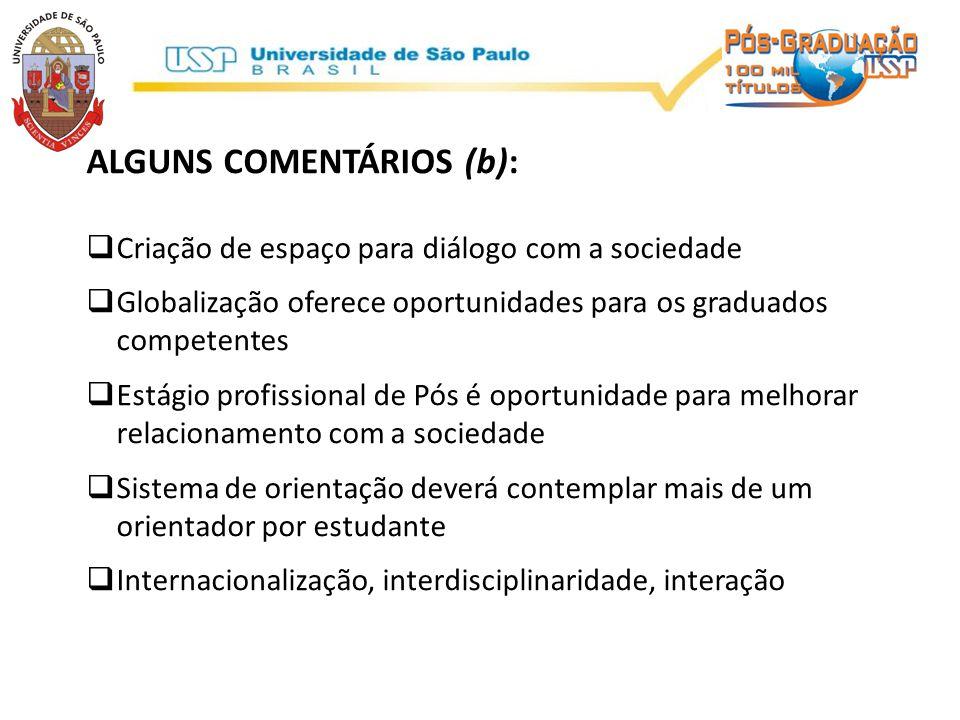 ALGUNS COMENTÁRIOS (b):  Criação de espaço para diálogo com a sociedade  Globalização oferece oportunidades para os graduados competentes  Estágio