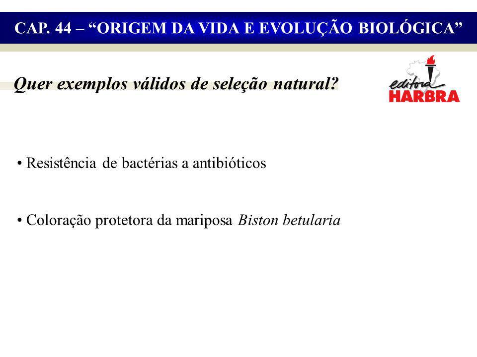 Quer exemplos válidos de seleção natural.