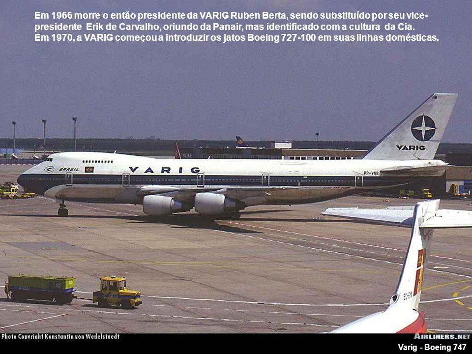 E enfim, em 1960 entraram em operação os conhecidos e estimados Boeings da VARIG, iniciando a série com o quadrirreator Boeing 707, que faziam Rio-Nova York em aproximadamente 9 h., sem escalas.