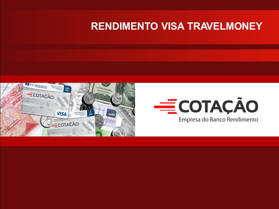 RENDIMENTO VISA TRAVELMONEY