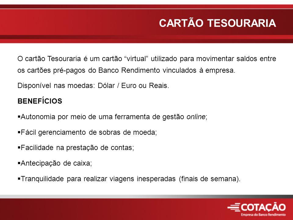 CARTÃO TESOURARIA O cartão Tesouraria é um cartão virtual utilizado para movimentar saldos entre os cartões pré-pagos do Banco Rendimento vinculados à empresa.