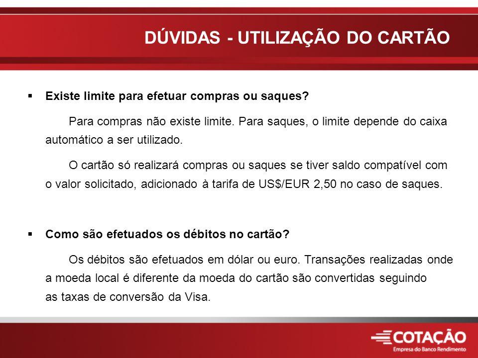  O cartão pode ser utilizado para pré-reserva de hotéis e aluguel de carros, porém, o valor ficará bloqueado.