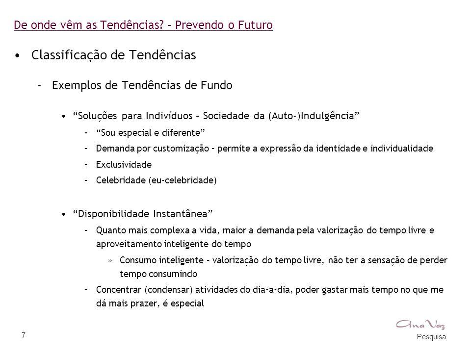 """Pesquisa 7 De onde vêm as Tendências? – Prevendo o Futuro •Classificação de Tendências –Exemplos de Tendências de Fundo •""""Soluções para Indivíduos – S"""