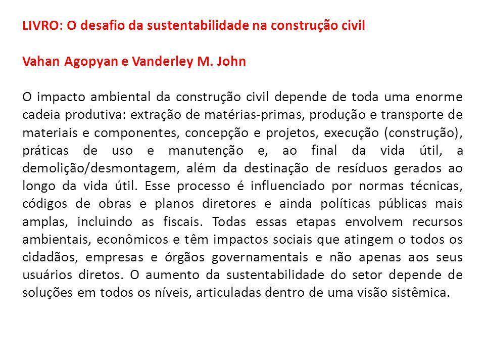 LIVRO: O desafio da sustentabilidade na construção civil Vahan Agopyan e Vanderley M.