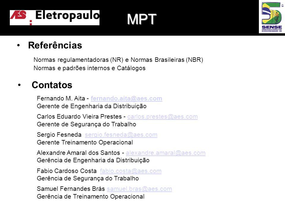 •Referências Normas regulamentadoras (NR) e Normas Brasileiras (NBR) Normas e padrões internos e Catálogos •Contatos Fernando M.