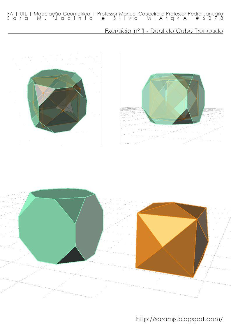 Exercício nº 1 - Dual do Cubo Truncado FA | UTL | Modelação Geométrica | Professor Manuel Couceiro e Professor Pedro Januário Sara M. Jacinto e Silva