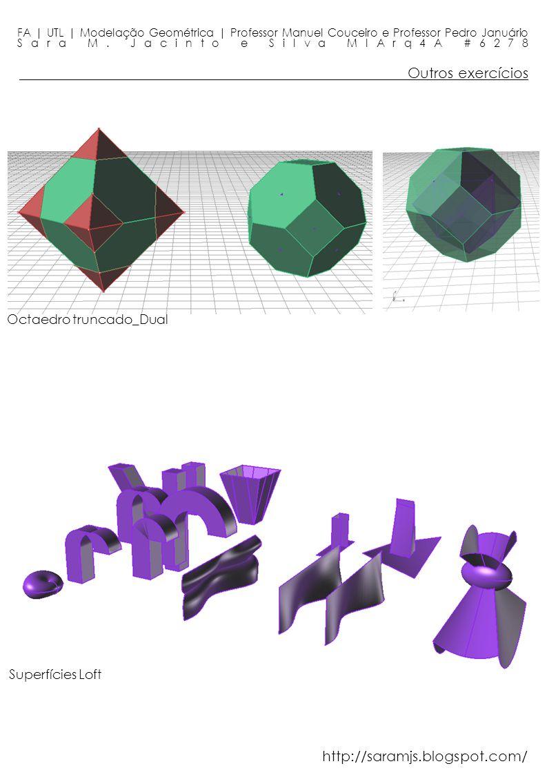 Outros exercícios FA | UTL | Modelação Geométrica | Professor Manuel Couceiro e Professor Pedro Januário Sara M. Jacinto e Silva MIArq4A #6278 Octaedr
