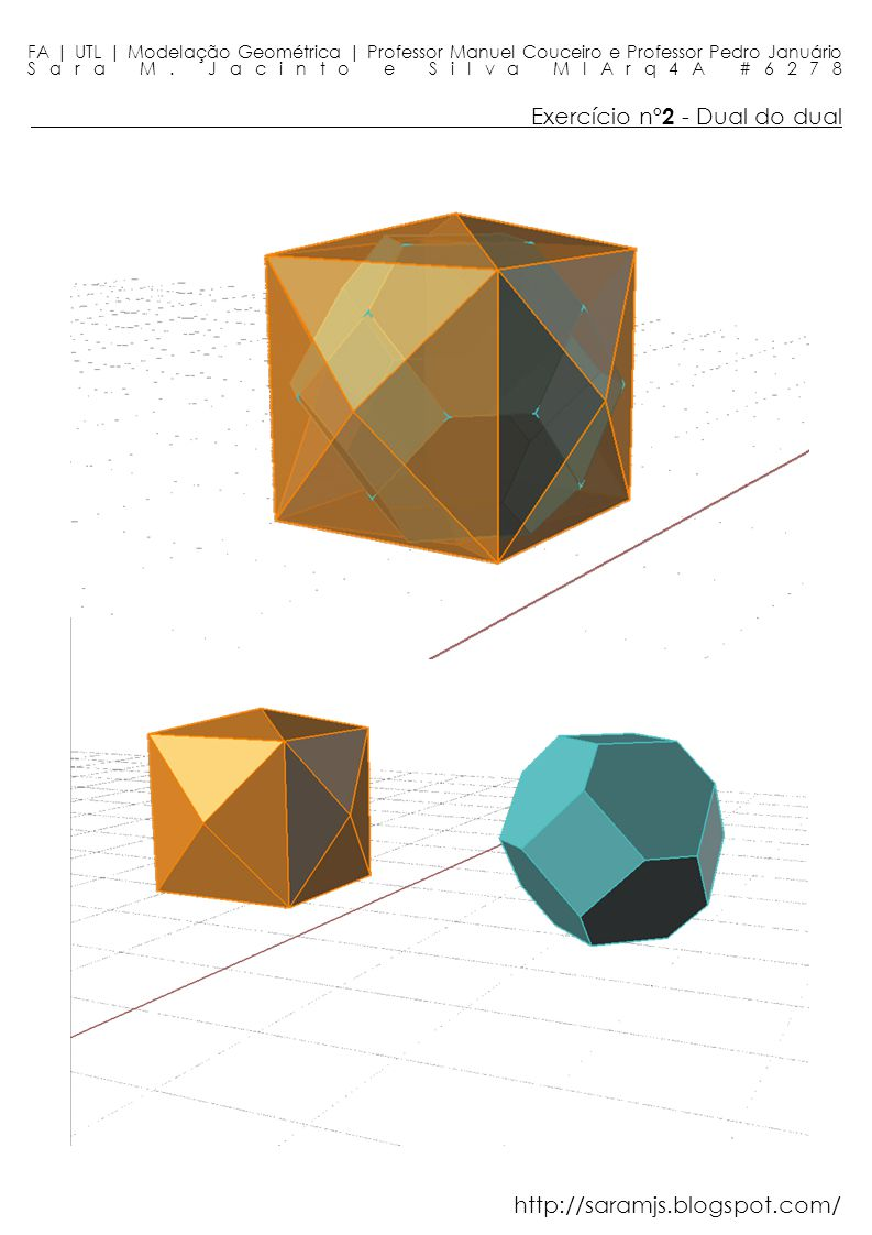 Exercício nº 2 - Dual do dual FA | UTL | Modelação Geométrica | Professor Manuel Couceiro e Professor Pedro Januário Sara M. Jacinto e Silva MIArq4A #
