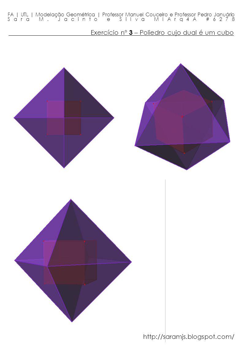 Exercício nº 3 – Poliedro cujo dual é um cubo FA | UTL | Modelação Geométrica | Professor Manuel Couceiro e Professor Pedro Januário Sara M. Jacinto e