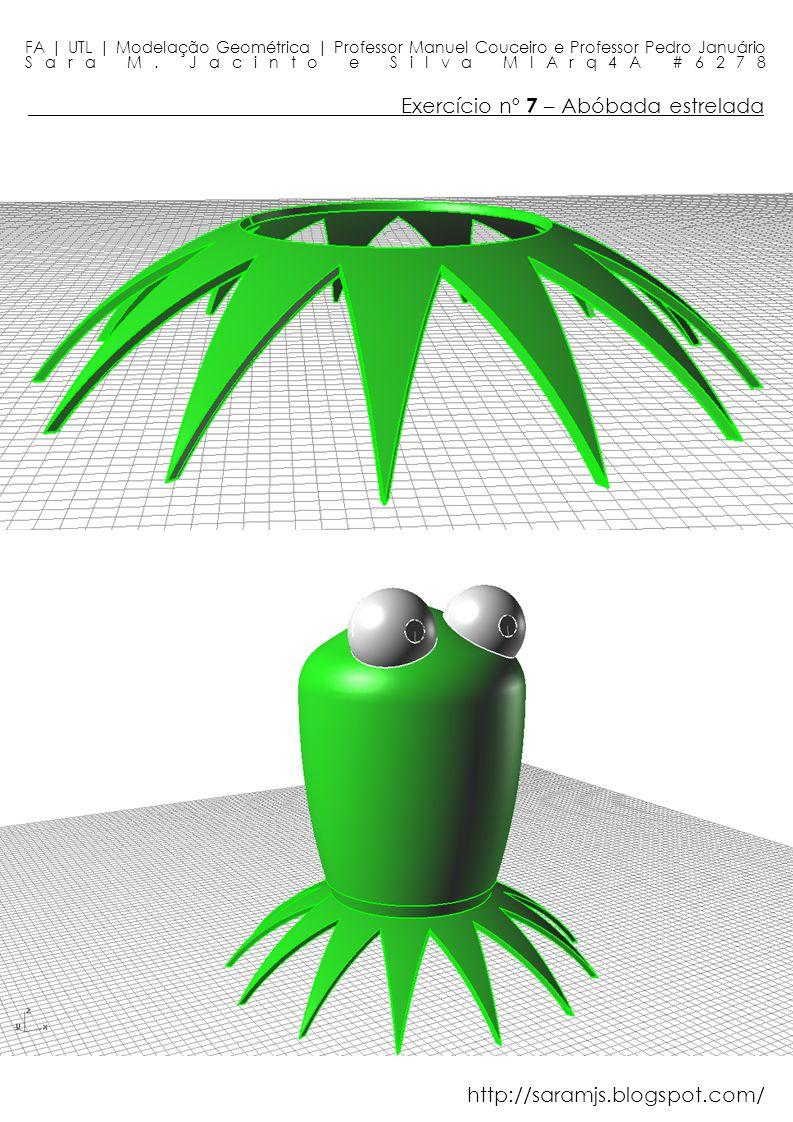 Exercício nº 7 – Abóbada estrelada FA | UTL | Modelação Geométrica | Professor Manuel Couceiro e Professor Pedro Januário Sara M. Jacinto e Silva MIAr