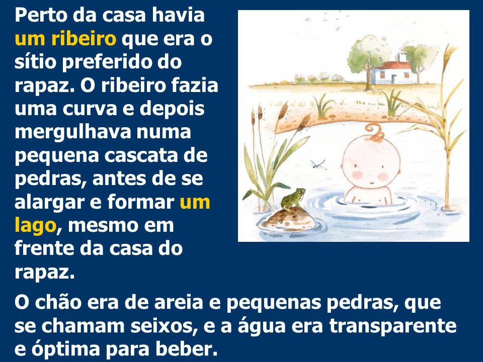 As pessoas que moravam naquele lugar e na aldeia próxima bebiam daquela água, cozinhavam com ela e pescavam no rio.