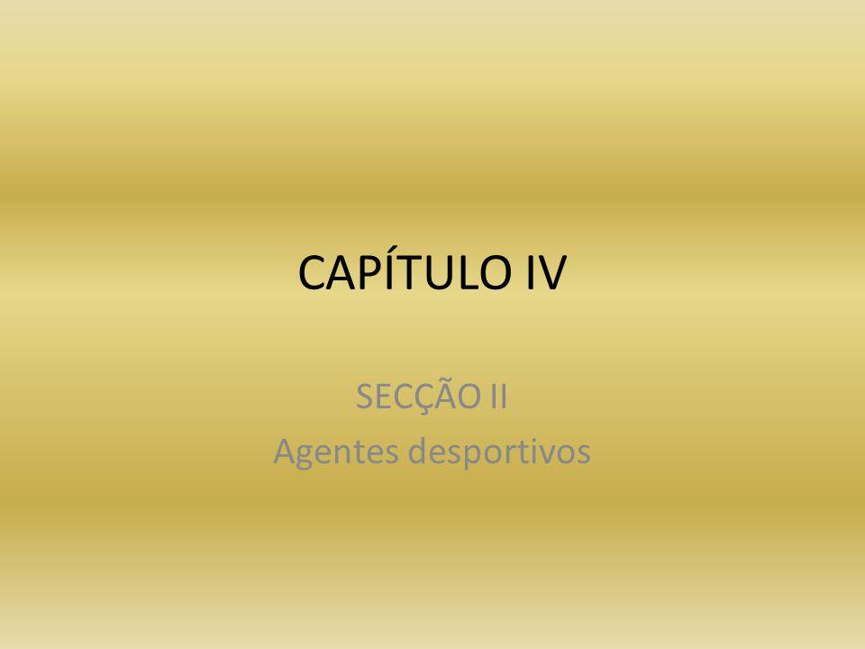 CAPÍTULO IV SECÇÃO II Agentes desportivos