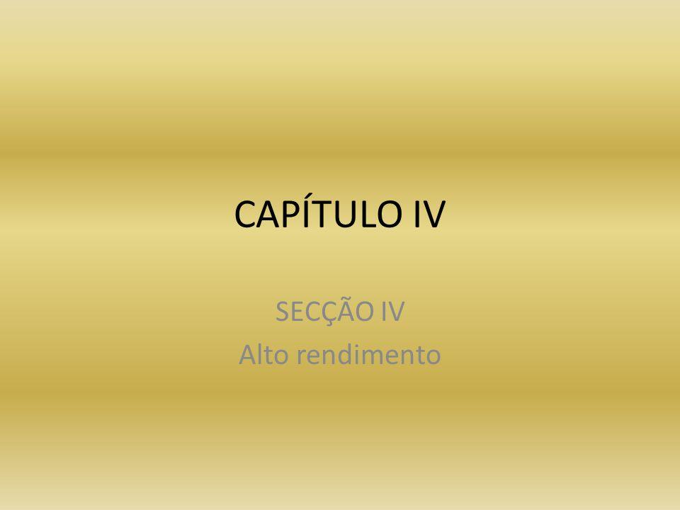 CAPÍTULO IV SECÇÃO IV Alto rendimento