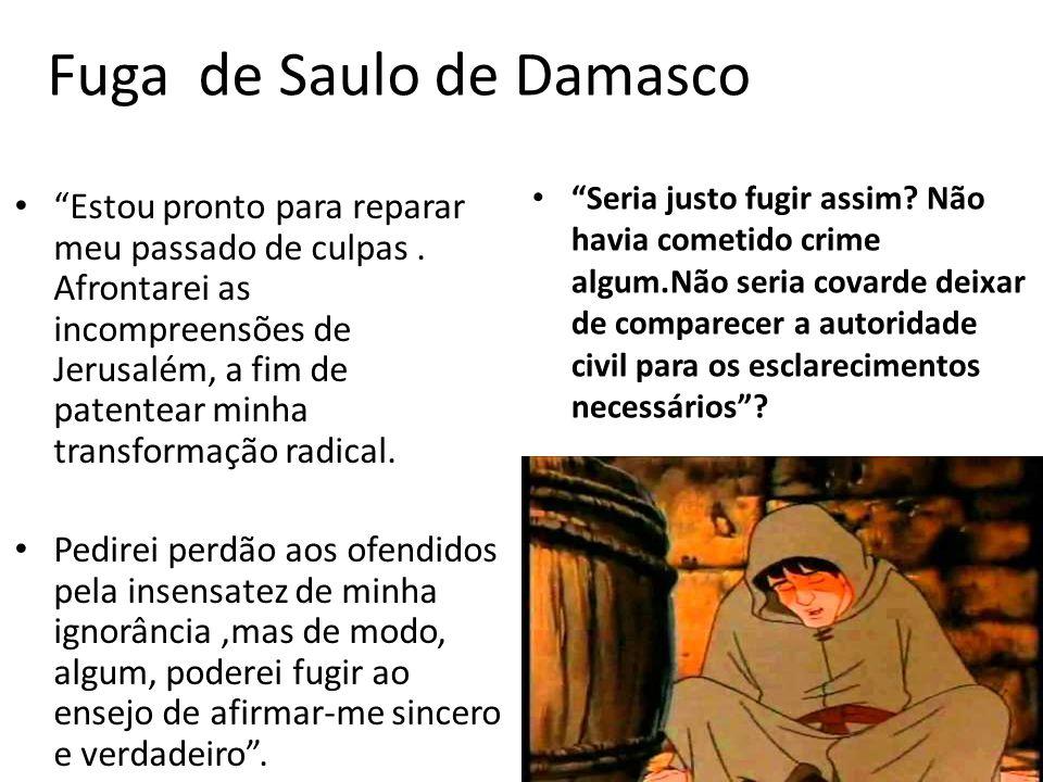 Fuga de Saulo de Damasco • Estou pronto para reparar meu passado de culpas.