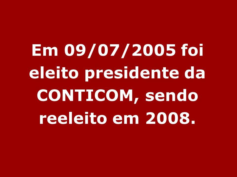 Em 09/07/2005 foi eleito presidente da CONTICOM, sendo reeleito em 2008.