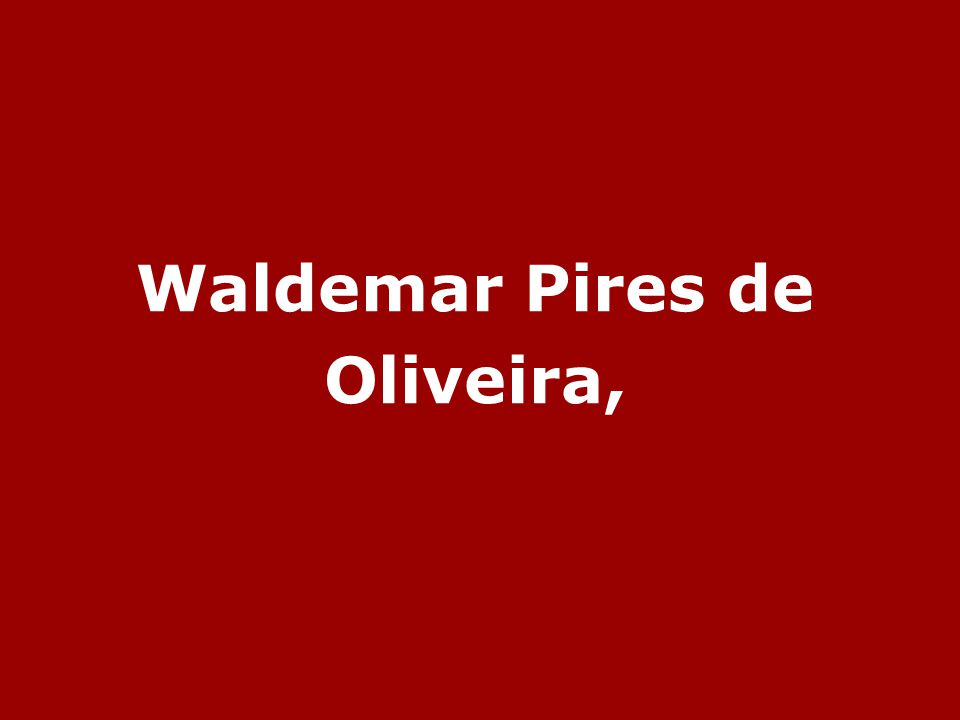 Waldemar Pires de Oliveira,