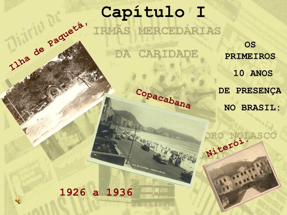 Capítulo I Ilha de Paquetá, Copacabana OS PRIMEIROS 10 ANOS DE PRESENÇA NO BRASIL: Niterói. 1926 a 1936