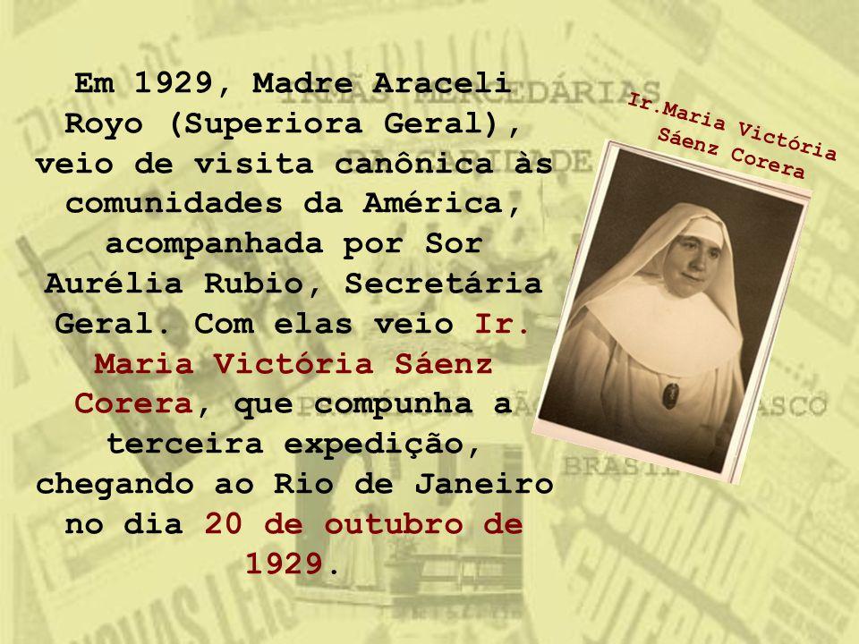 Em 1929, Madre Araceli Royo (Superiora Geral), veio de visita canônica às comunidades da América, acompanhada por Sor Aurélia Rubio, Secretária Geral.
