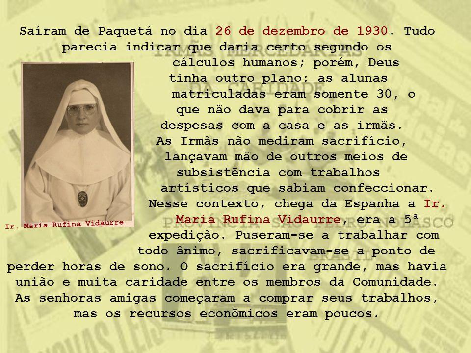 Saíram de Paquetá no dia 26 de dezembro de 1930. Tudo parecia indicar que daria certo segundo os cálculos humanos; porém, Deus tinha outro plano: as a