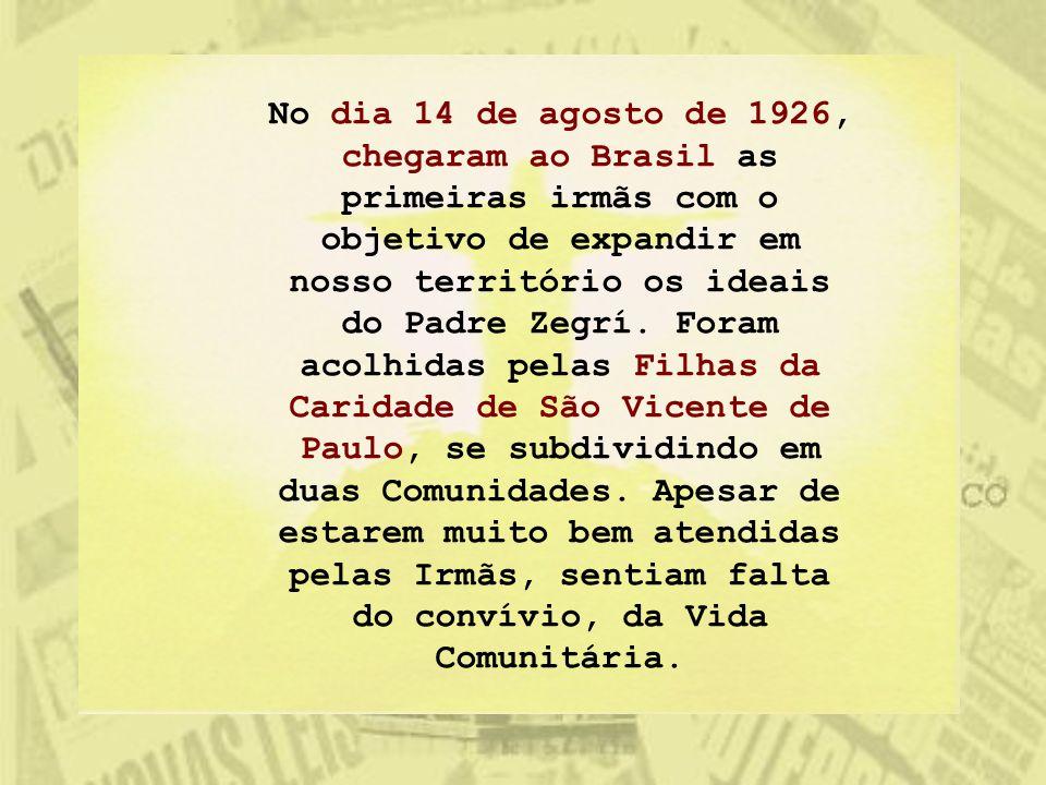 No dia 14 de agosto de 1926, chegaram ao Brasil as primeiras irmãs com o objetivo de expandir em nosso território os ideais do Padre Zegrí. Foram acol