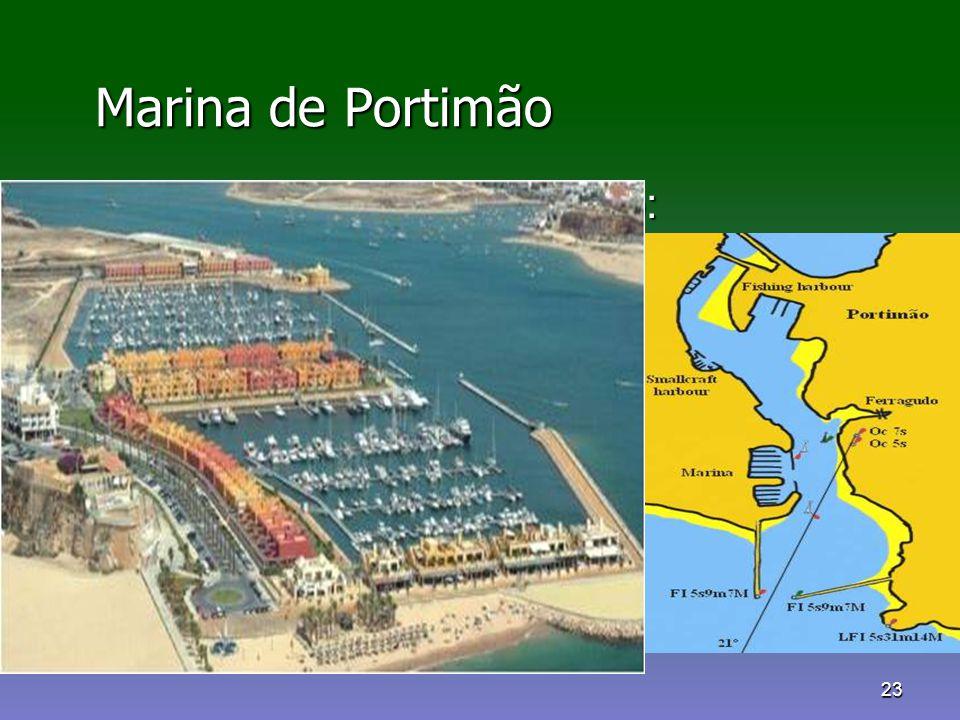 23 Marina de Portimão Marina de Portimão Rumo para a aproximação: Rumo para a aproximação: