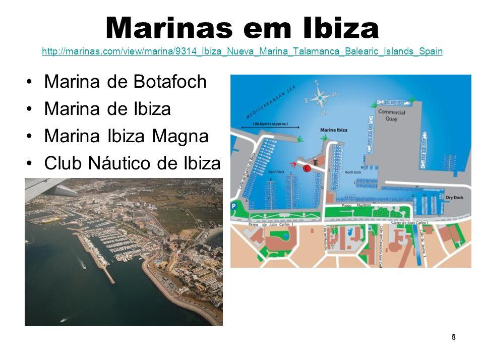 5 Marinas em Ibiza http://marinas.com/view/marina/9314_Ibiza_Nueva_Marina_Talamanca_Balearic_Islands_Spain http://marinas.com/view/marina/9314_Ibiza_N