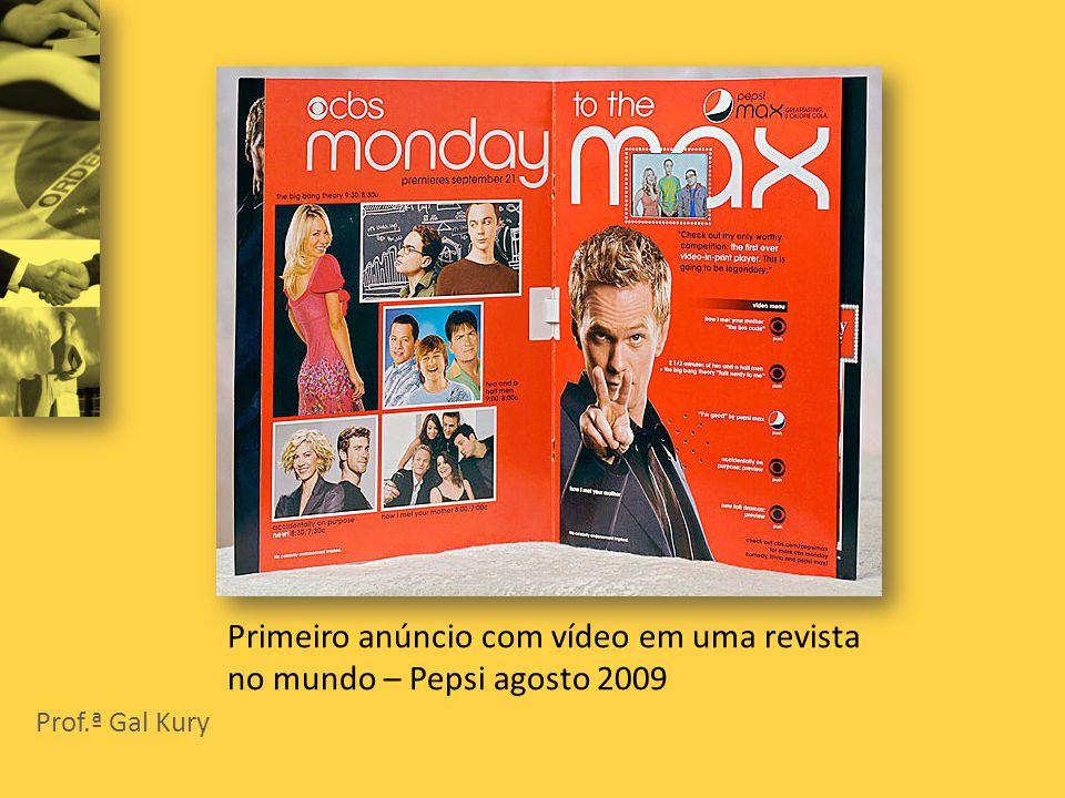 Prof.ª Gal Kury Primeiro anúncio com vídeo em uma revista no mundo – Pepsi agosto 2009