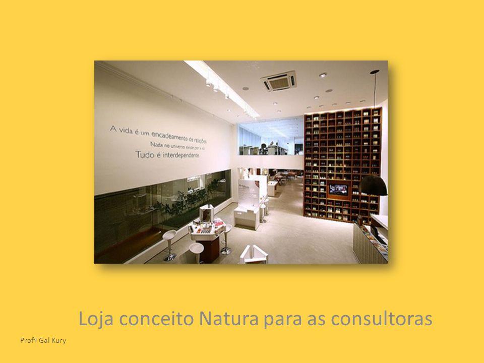 Loja conceito Natura para as consultoras Profª Gal Kury