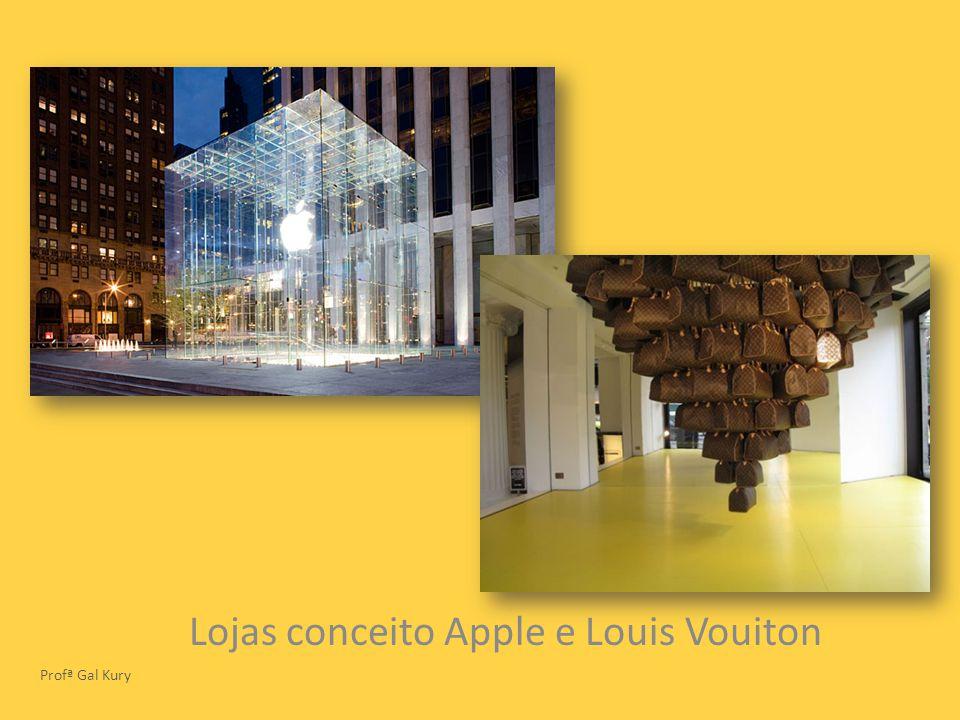 Lojas conceito Apple e Louis Vouiton Profª Gal Kury
