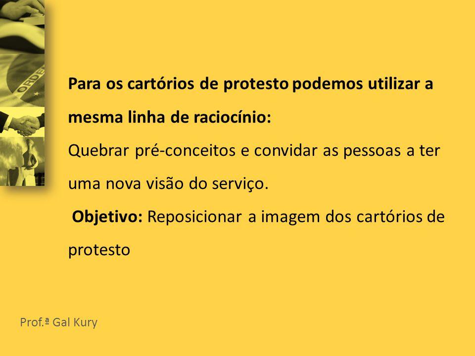 Para os cartórios de protesto podemos utilizar a mesma linha de raciocínio: Quebrar pré-conceitos e convidar as pessoas a ter uma nova visão do serviço.