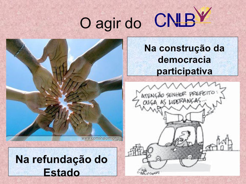 O agir do Na refundação do Estado Na construção da democracia participativa