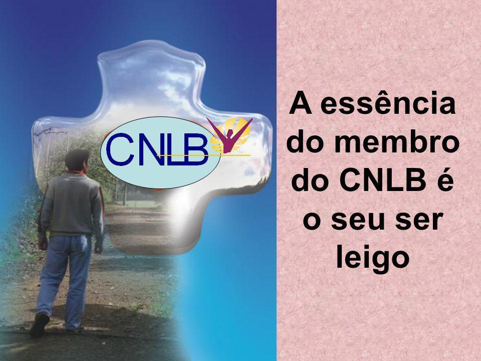 A essência do membro do CNLB é o seu ser leigo