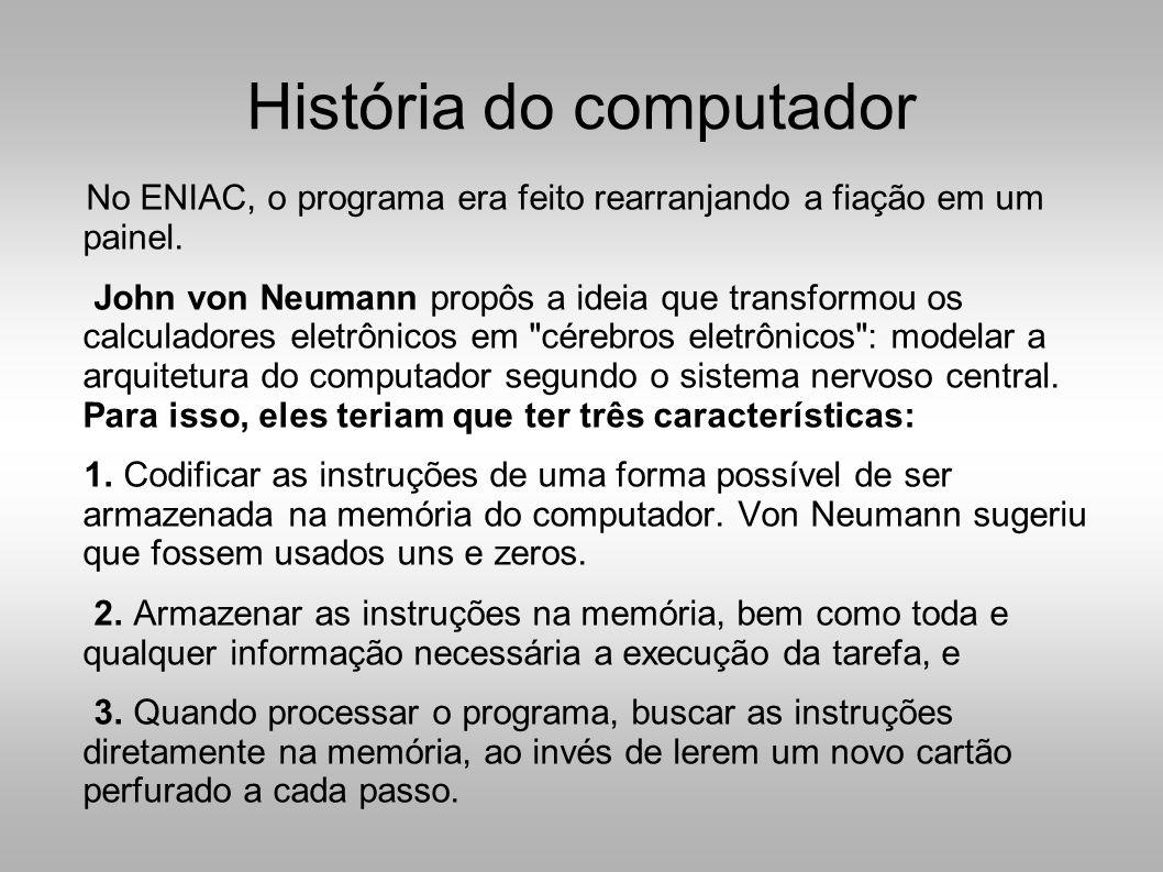 História do computador No ENIAC, o programa era feito rearranjando a fiação em um painel.