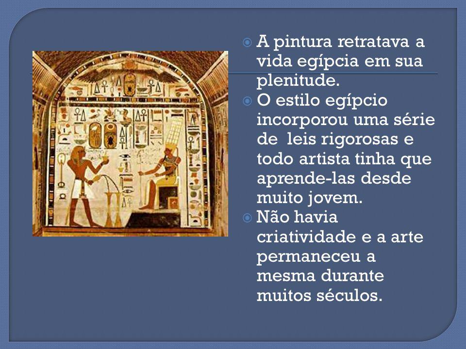  A pintura retratava a vida egípcia em sua plenitude.  O estilo egípcio incorporou uma série de leis rigorosas e todo artista tinha que aprende-las