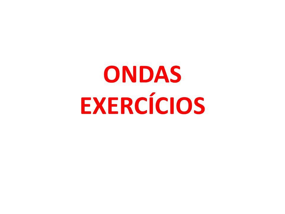 ONDAS EXERCÍCIOS