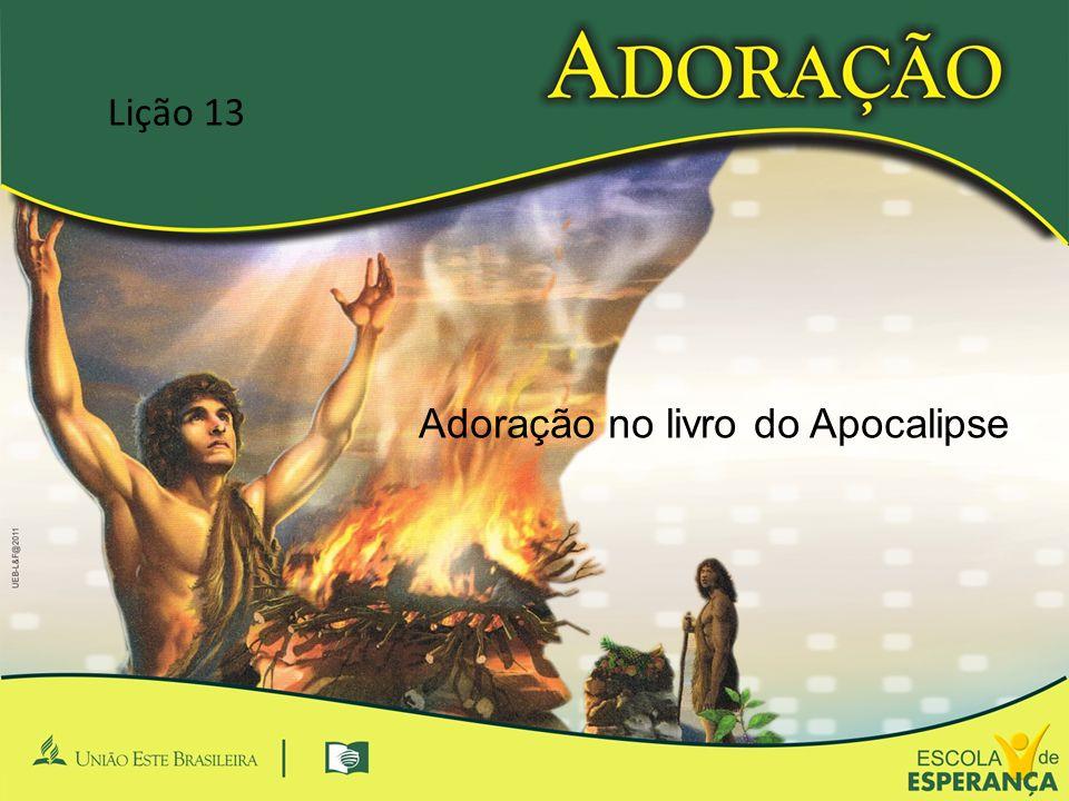Adoração no livro do Apocalipse Lição 13