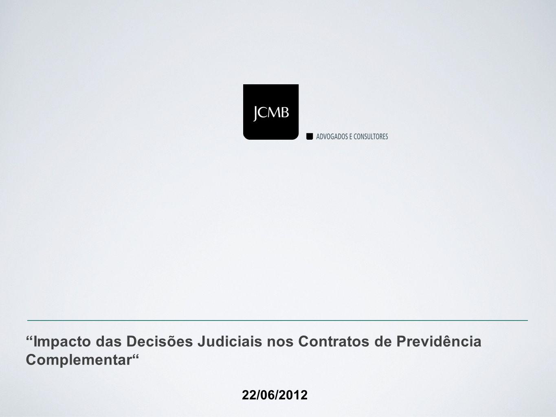 Impacto das Decisões Judiciais nos Contratos de Previdência Complementar 22/06/2012