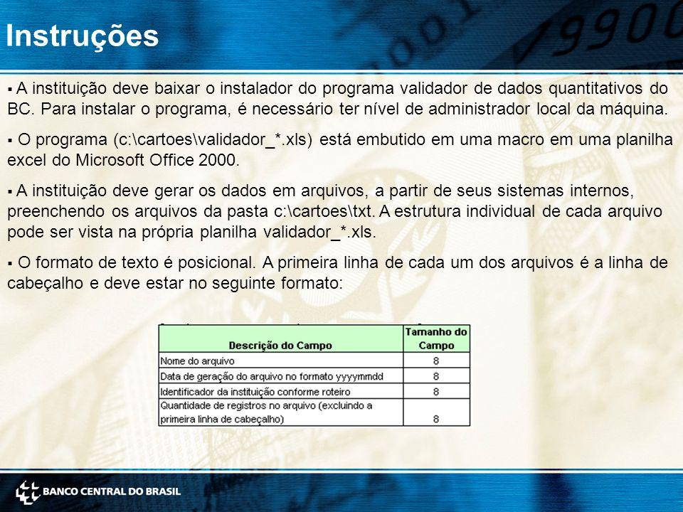 4  A instituição deve baixar o instalador do programa validador de dados quantitativos do BC.