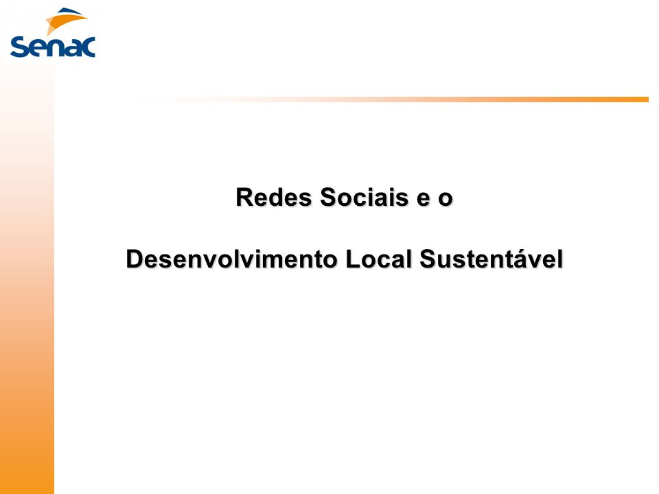 Redes Sociais e o Desenvolvimento Local Sustentável