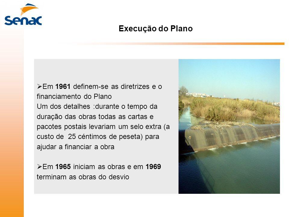 Execução do Plano  Em 1961 definem-se as diretrizes e o financiamento do Plano Um dos detalhes :durante o tempo da duração das obras todas as cartas