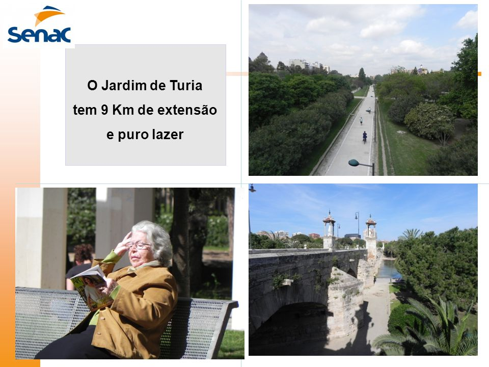 O Jardim de Turia tem 9 Km de extensão e puro lazer