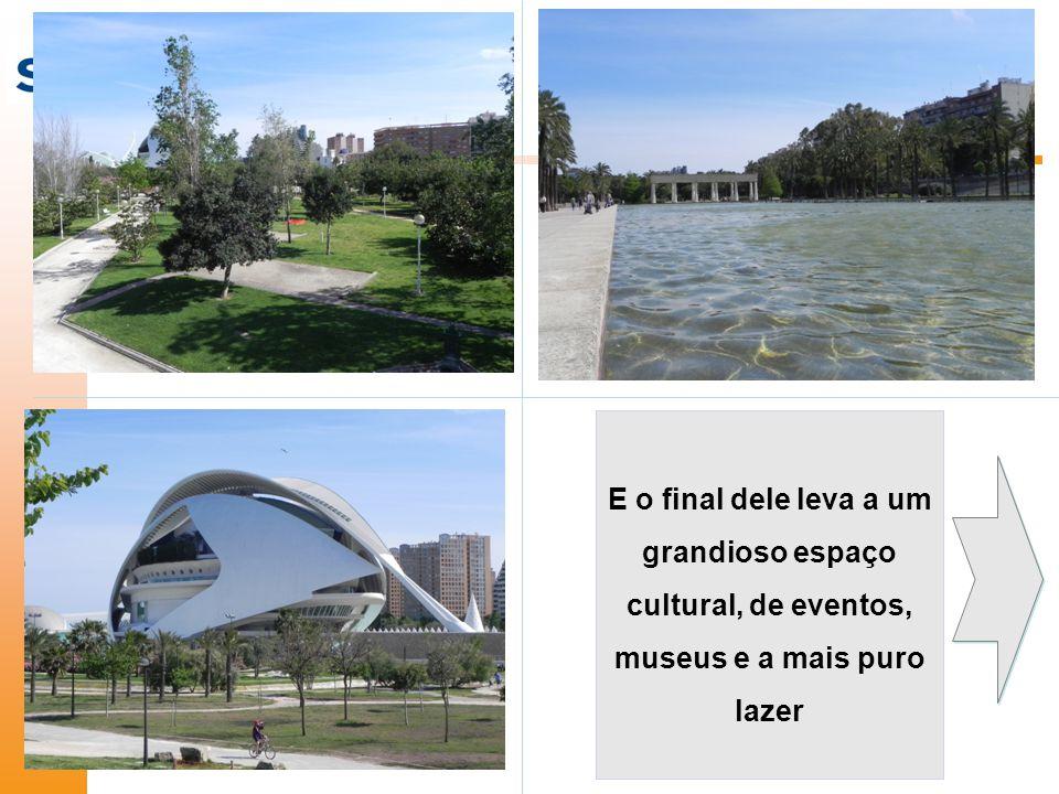 E o final dele leva a um grandioso espaço cultural, de eventos, museus e a mais puro lazer