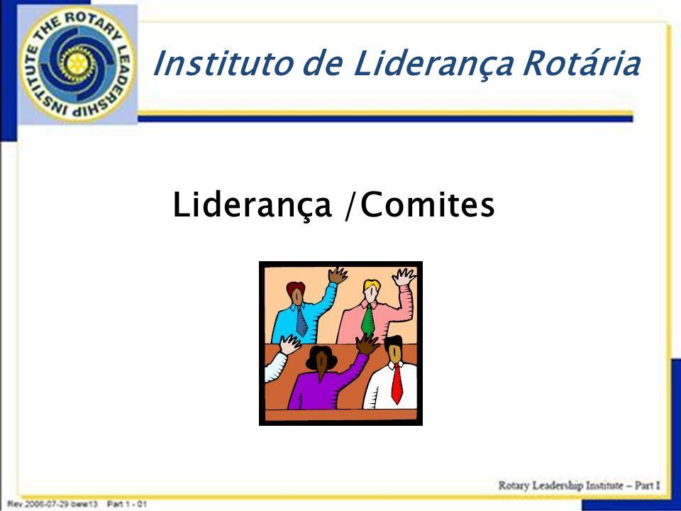 Instituto de Liderança Rotária Liderança /Comites