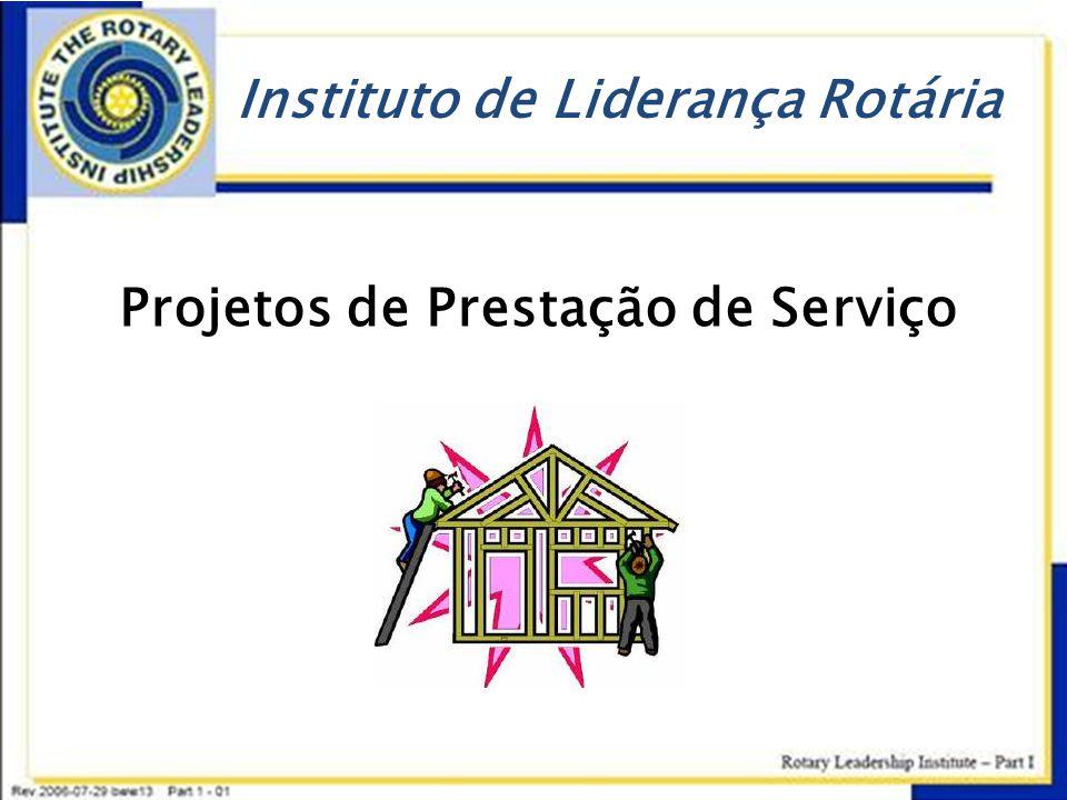 Instituto de Liderança Rotária Projetos de Prestação de Serviço