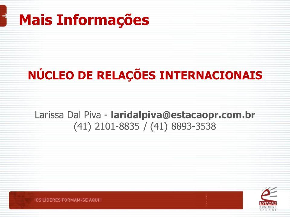 NÚCLEO DE RELAÇÕES INTERNACIONAIS Larissa Dal Piva - laridalpiva@estacaopr.com.br (41) 2101-8835 / (41) 8893-3538 Mais Informações