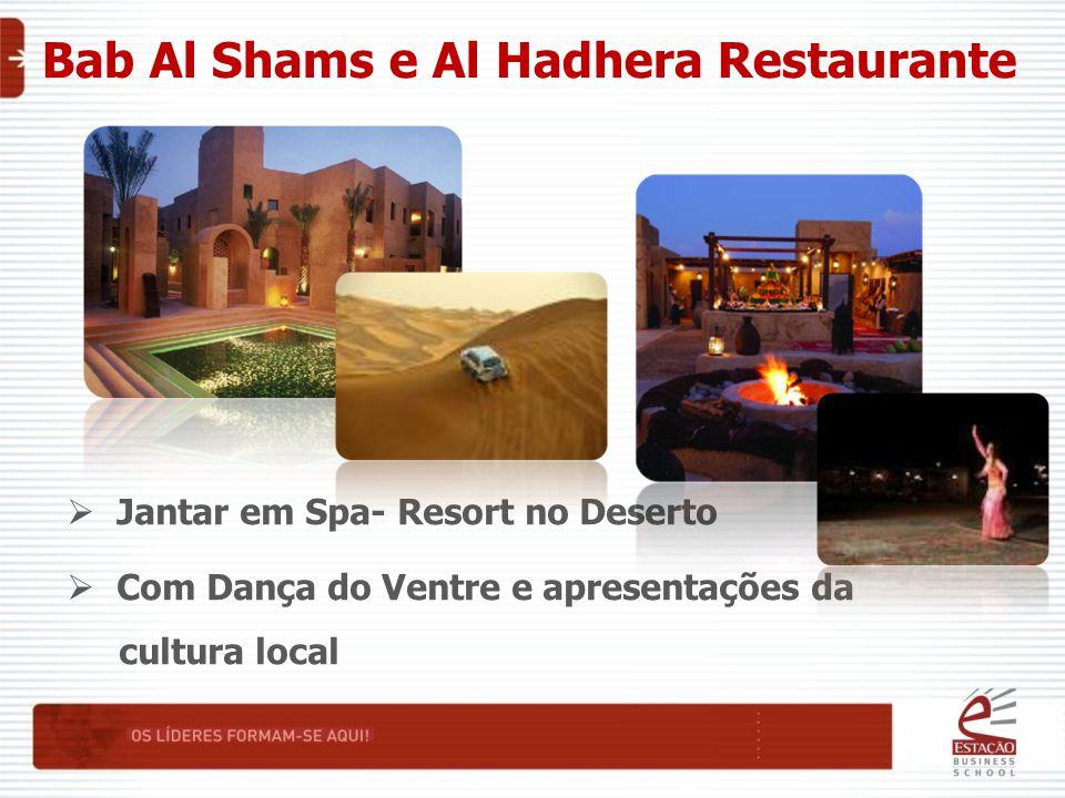 Bab Al Shams e Al Hadhera Restaurante  Jantar em Spa- Resort no Deserto  Com Dança do Ventre e apresentações da cultura local