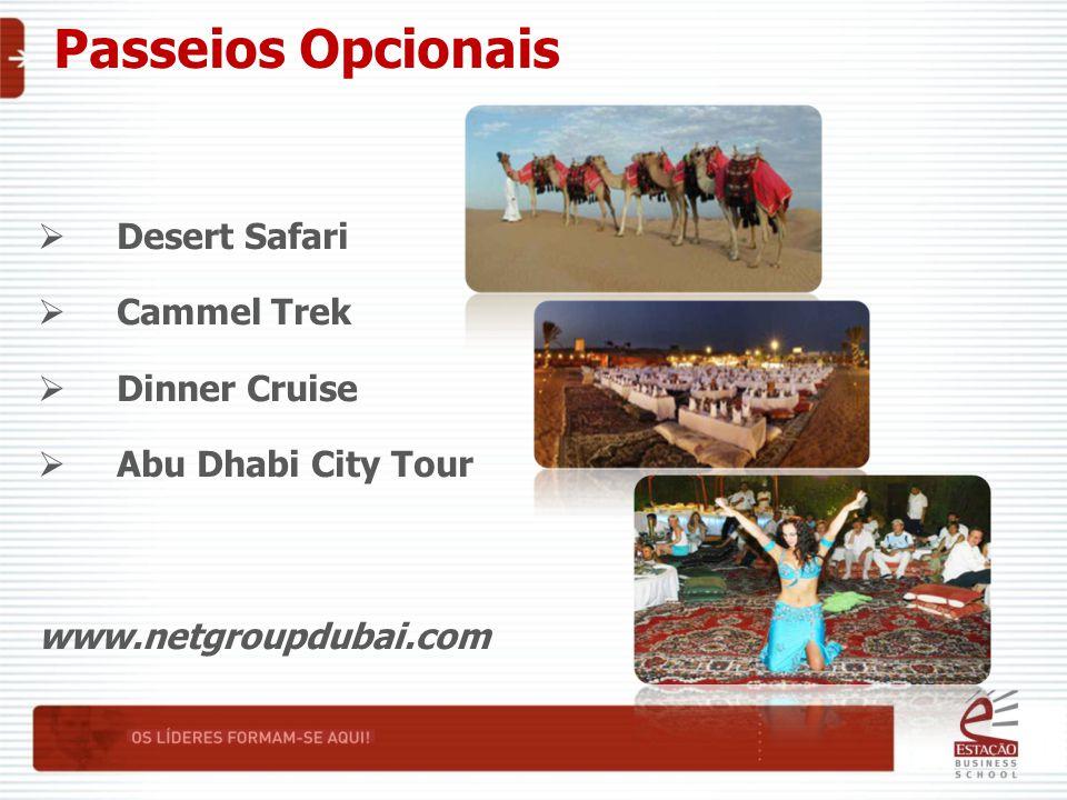 Passeios Opcionais  Desert Safari  Cammel Trek  Dinner Cruise  Abu Dhabi City Tour www.netgroupdubai.com